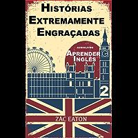 Aprender Inglês - Histórias Extremamente Engraçadas (2): Love, Romance and being Horny