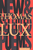 New and Selected Poems of Thomas Lux: 1975-1995