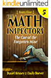 The Math Inspectors 5: The Case of the Forgotten Mine