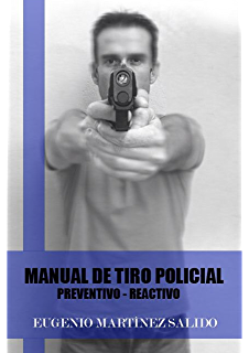 Manual de tiro policial: Preventivo reactivo (Spanish Edition)
