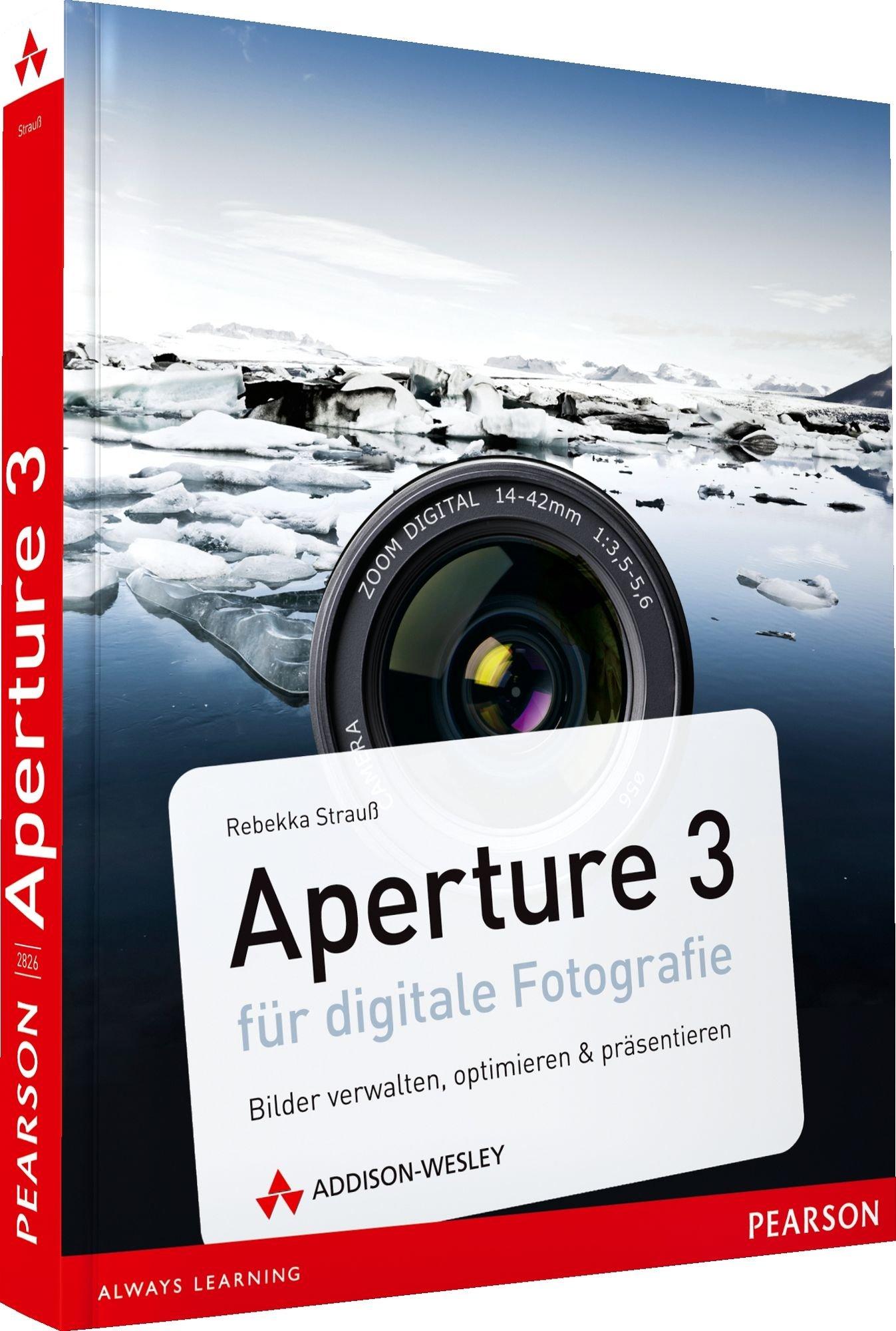 Aperture 3 für digitale Fotografie - Bilder verwalten, optimieren & präsentieren