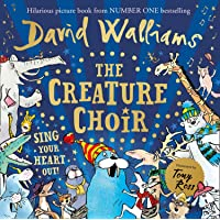 The Creature Choir: The festive, feel-good new picture book from number one bestselling author David Walliams