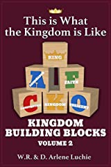 This is What the Kingdom is Like... Kingdom Building Blocks Vol 2 Kindle Edition