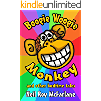 Boogie Woogie Monkey and Other Read-Aloud Tales - ILLUSTRATED: Funny Animal Stories for Kids (and off you went to the woods ... Book 4)
