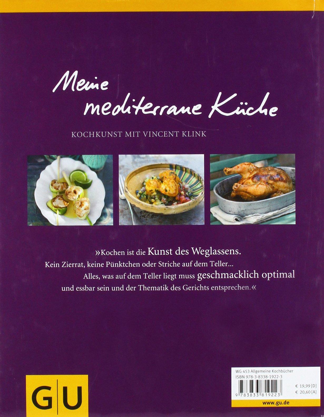 Meine Mediterrane Kuche Kochkunst Mit Vincent Klink Amazon De