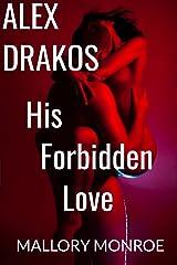 Alex Drakos: His Forbidden Love (The Alex Drakos Romantic Suspense Series Book 1) Kindle Edition