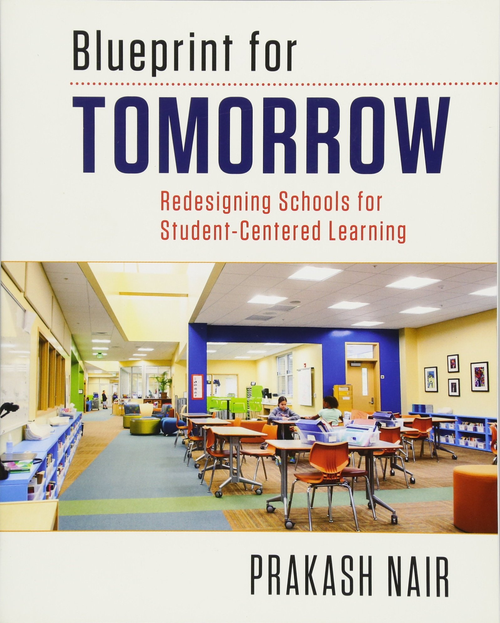 Buy blueprint for tomorrow redesigning schools for student centered buy blueprint for tomorrow redesigning schools for student centered learning book online at low prices in india blueprint for tomorrow redesigning malvernweather Image collections