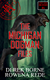The Michigan Dogman Files (UA CLASSIFIED Book 4)