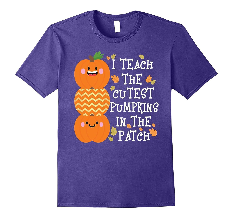 I Teach The Cutest Pumpkins In The Patch Halloween T-Shirt-T-Shirt