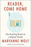 Reader, Come Home: The Reading Brain in a Digital World
