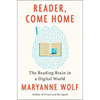 Reader, Come Home: The Reading Brain in a Digital World (English Edition)