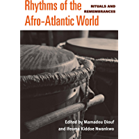 Rhythms of the Afro-Atlantic World: Rituals and Remembrances (English Edition)