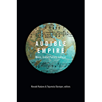 Audible Empire: Music, Global Politics, Critique (Refiguring American Music) book cover