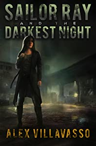 Sailor Ray and the Darkest Night: A Supernatural Urban Fantasy Thriller (The Pact Book 1)