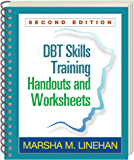 DBT® Skills Training Handouts and Worksheets, Second Edition