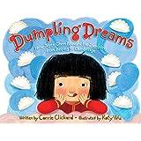 Dumpling Dreams: How Joyce Chen Brought the Dumpling from Beijing to Cambridge