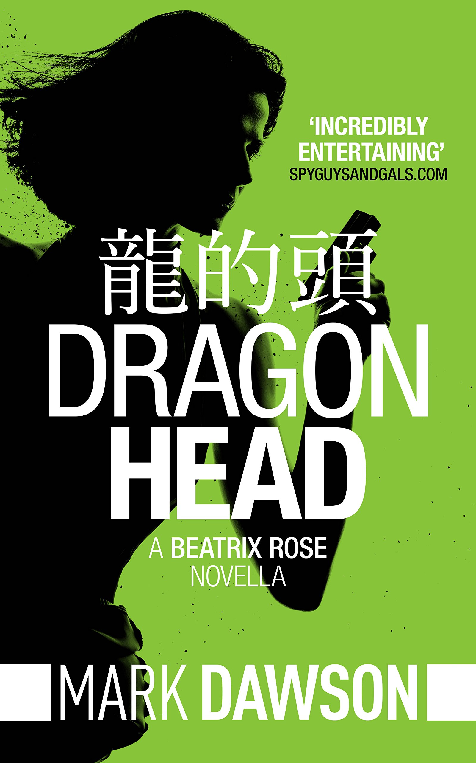 Dragon Head   A Beatrix Rose Thriller  Hong Kong Stories Volume 1  Beatrix Rose's Hong Kong Stories Book 3   English Edition