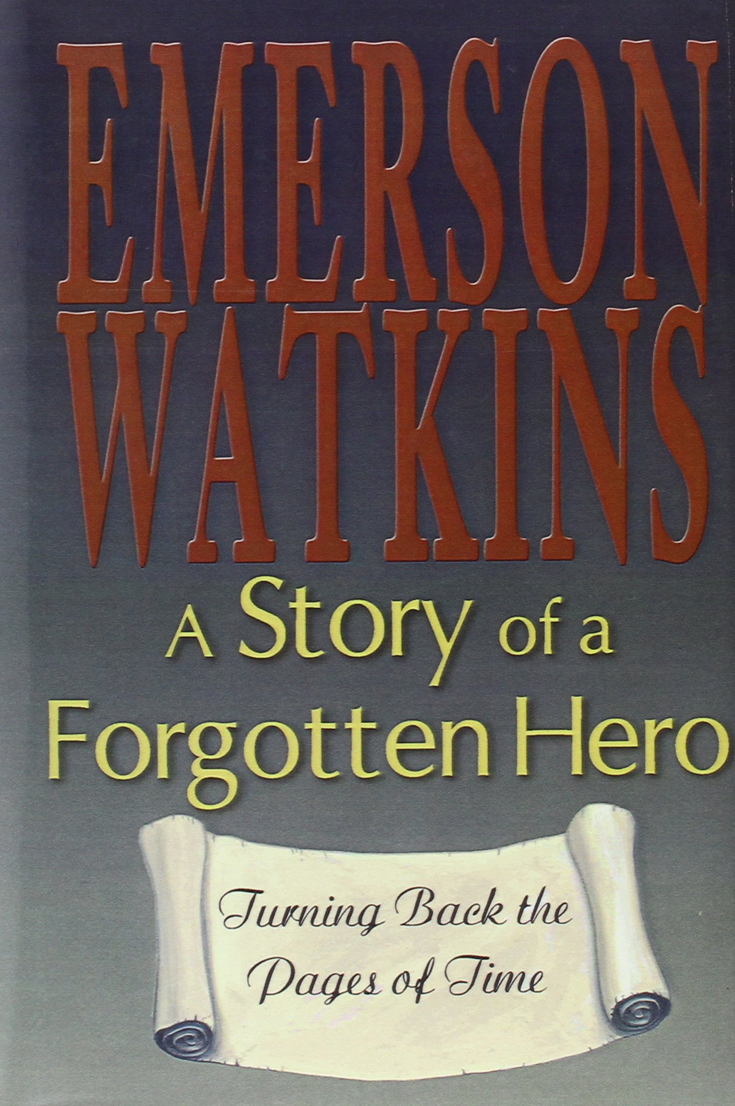 A Story of a Forgotten Hero: Turning Back the Pages of Time pdf epub