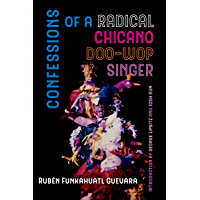 Confessions of a Radical Chicano Doo-Wop Singer (American Crossroads Book 51) book cover