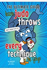 Learn Judo Throws: How to Throw Step by Step The Ultimate Guide to Every Judo Technique in the Gokyo. (Koka Kids e-book Book 1) Kindle Edition