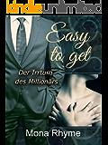 Easy to get - Der Irrtum des Millionärs