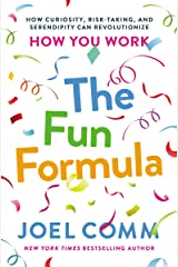 The Fun Formula: How Curiosity, Risk-Taking, and Serendipity Can Revolutionize How You Work Kindle Edition
