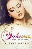 Sakura: A Secret Kiss (Falling for Sakura, #1): (A New Adult Reverse Harem Romance)