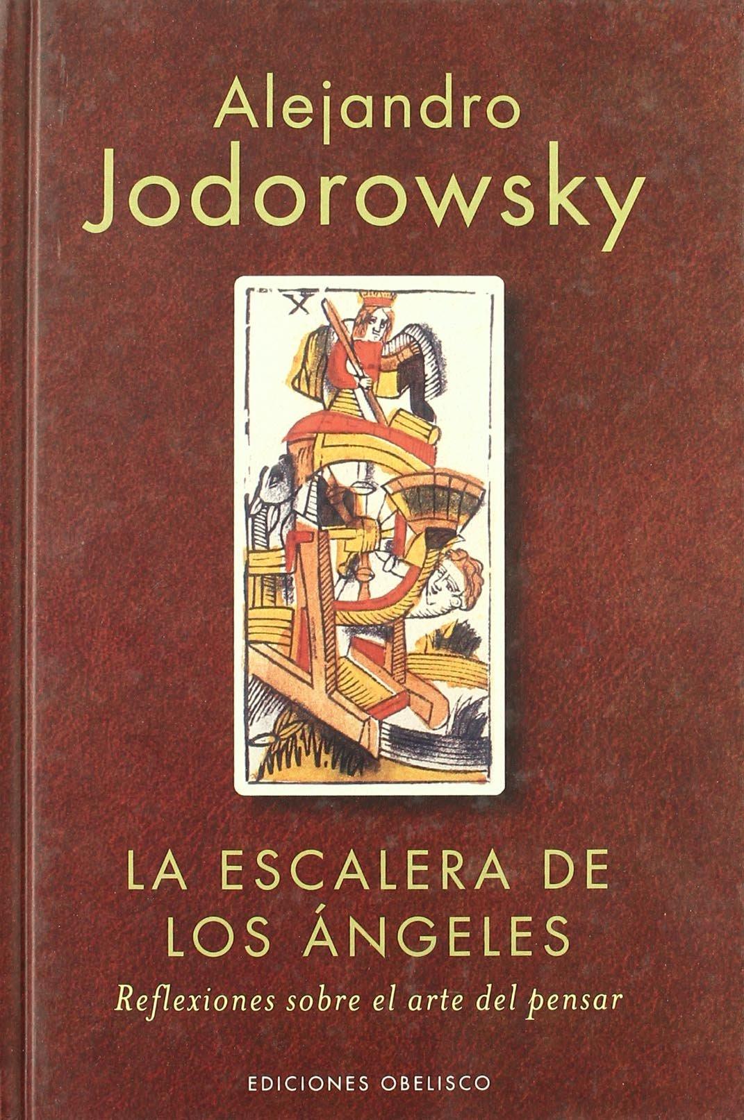 La escalera de los ángeles: Reflexiones sobre el arte de pensar NARRATIVA: Amazon.es: ALEJANDRO JODOROWSKY: Libros