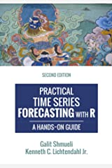 Practical Time Series Forecasting with R: A Hands-On Guide [2nd Edition] (Practical Analytics) Kindle Edition