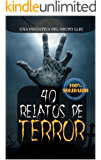 40 Relatos de Terror: Libro benéfico (Hospital Amic de la Fundación Sant Joan de Déu)