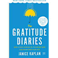 The Gratitude Diaries: How a Year Looking on the Bright Side Can Transform Your Life (English Edition)