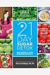 The 21-Day Sugar Detox: Bust Sugar & Carb Cravings Naturally Kindle Edition