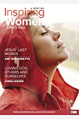Inspiring Women Every Day September-October 2016: Jesus' Last Words & Loving God, Others and Ourselves Kindle Edition