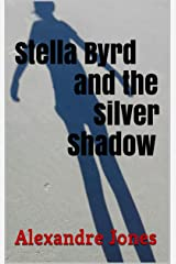 Stella Byrd and the Silver Shadow (The Otherworldly Adventures of Stella Byrd and Carolina Finder Book 1) Kindle Edition