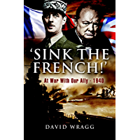 'Sink the French!': At War with Our Ally—1940