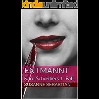 Entmannt: Karo Schreibers 1. Fall (German Edition)