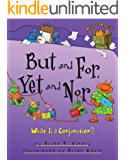 But and For, Yet and Nor: What Is a Conjunction? (Words Are CATegorical ®)