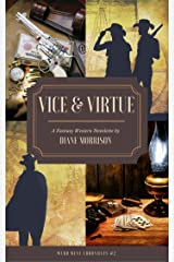 Vice & Virtue (Wyrd West Chronicles Book 2) Kindle Edition