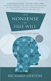 The Nonsense of Free Will: Facing up to a false belief (English Edition)