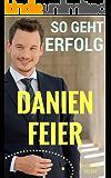 Danien Feier – So geht Erfolg