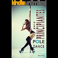 Pole Dance para Principiantes: Para Fitness y Diversión (Baile de Tubo nº 1) (Spanish Edition)
