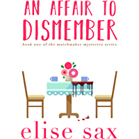 An Affair to Dismember (Matchmaker Mysteries Book 1)