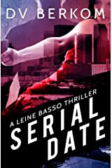Serial Date: A Leine Basso Thriller Kindle Edition