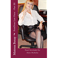 FemDom Law Firm - Part III: Total Servitude For Slave Nicholas (English Edition)