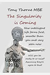 The Singularity is Coming: The Artificial Intelligence Explosion Kindle Edition