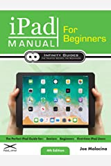 iPad Manual for Beginners: The Perfect iPad Guide for Seniors, Beginners, & First-time iPad Users Kindle Edition