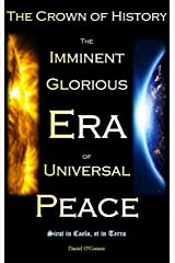 The Crown of History: The Imminent Glorious Era of Universal Peace Kindle Edition
