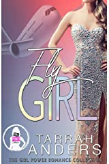 Fly Girl (The Girl Power Romance Collection) Kindle Edition