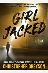 GIRL JACKED: A Mystery Thriller Novel (Detective Jack Stratton Mystery Thriller Series Book 1) Kindle Edition