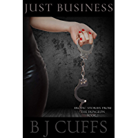 Just Business: An Erotic BDSM Story (Erotic Stories From The Dungeon Book 1) (English Edition)